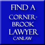 Corner Brook Lawyers, who are members of the Law Society of Newfoundland, approve and recommend CanLaw and use our services