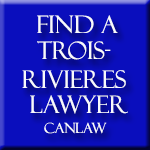 Trois-Rivieres lawyers and Notaries, who are members of the Law Society of Nova Scotia approve and recommend CanLaw